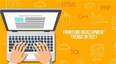 Hot Frontend Development Trends to Follow in 2021